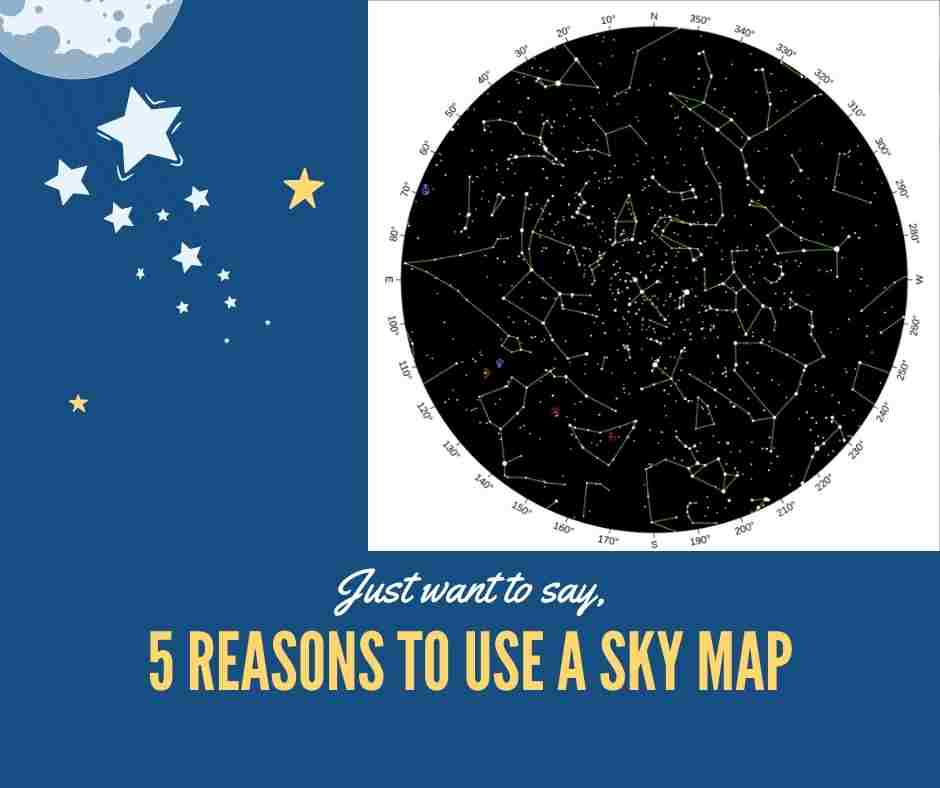 5 Reasons To Use A Sky Map For Your Next Stargazing Experience